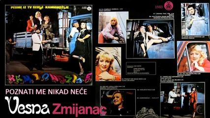 Vesna Zmijanac - Poznati me nikad nece - (Audio 1983)