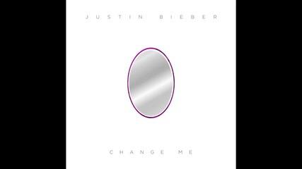 Justin Bieber - Change Me + Текст и Превод