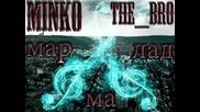 Minko ft.the Bro - Marmalad (prod. by Martzbeatz)