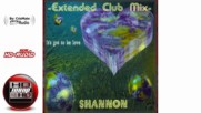 Shannon - Its Got To Be Love (extended Club Mix)