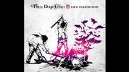Three Days Grace - The Good Life