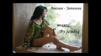 на Анелия - Запомни * High quality *