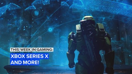 This Week in Gaming: Xbox Series X, esports market and more!