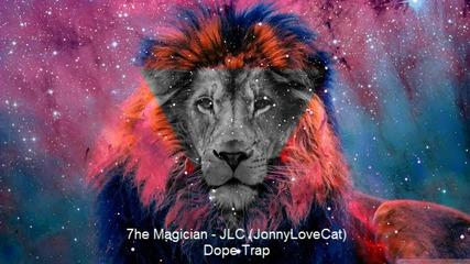7he Magician - Jlc Ft. Wet Kitten_69 • Jonnylovecat •» Dope Trap