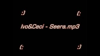 Иво&цеци - Сеера
