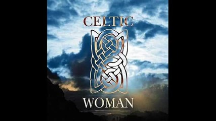 Celtic Woman - Siulil A Run (walk my love)