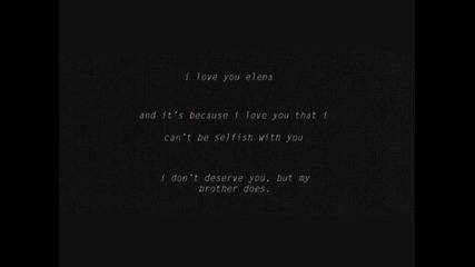 Деймън и Елена - трябва да е било любов
