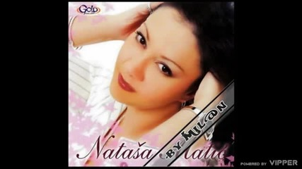 Natasa Matic - Kasno je za nas - (Audio 2007)