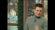 Това Го Знае Всяко Хлапе - Иван Пее Яка Песен 25.01.08 High-Quality