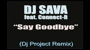 Клубен - Dj Sava Feat Connect - R - Say Goodbye (dj Project Remix)