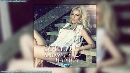 *п Р Е М И Е Р А* Andreea Banica - Could U (official Single)