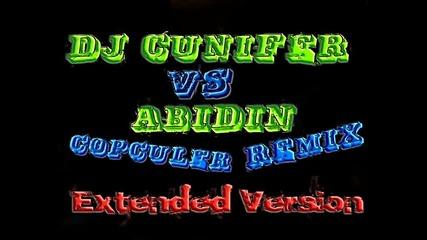 Abidin - Copculer (dj cunifer) 2013 new remix