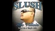 Мексиканския Тупак - Slush the Villain - Slush the Villain