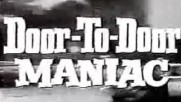 Door to door maniac