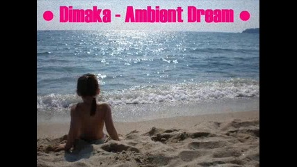 Dimaka - Ambient Dream