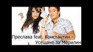 *new* Preslava feat. Konstantin - Useshtane Za Jena (hq)