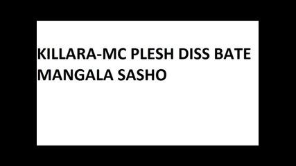 Killara-mc Plesh Diss Bate Mangala Sasho