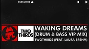 [dnb] - Twothirds - Waking Dreams (feat. Laura Brehm) (drum Bass Vip Mix) [monstercat Ep Release] -