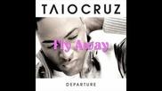 Taio Cruz - Fly Away