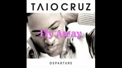Taio Cruz - Fly Away
