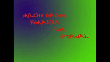 Milcho Gagov - Komardjiq sum stanal