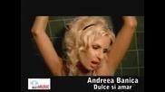 Andrea Banica-dulce si Amar