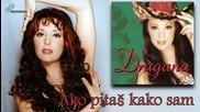 Dragana Mirkovic - Ako pitas kako sam - (audio 2000)_youtube_original