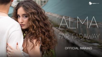 ALMA - Far Faraway (Official Making)