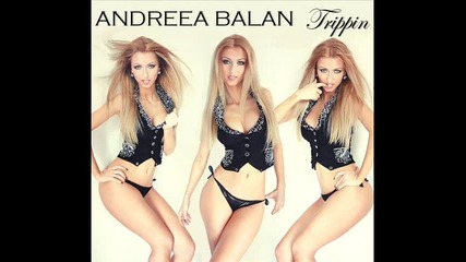 Andreea Balan - Trippin' (extended mix)