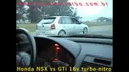 Honda Nsx vs Vw Gol Gti 2.0 16v Turbo Nitro - -