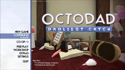 Octodad Dadliest Catch - Мой гаймплей