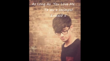 As Long As You Love Me. Пети епизод.