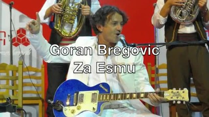 Горан Брегович - За Есма...