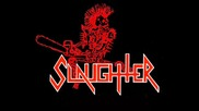 Slaughter - One Foot In The Grave
