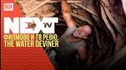 NEXTTV 027: Филмово и ТВ Ревю: The Water Diviner