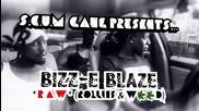 Bizz-e Blaze Feat. A.i - R.a.w ( Rollins And Weed )
