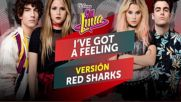 Elenco de Soy Luna - I've Got a Feeling Version Red Sharks Audio Only