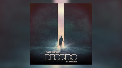 Deorro feat. Erin Mccarley - I Can Be Somebody