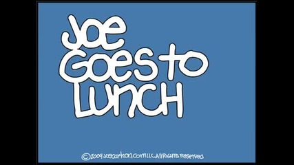 Joe Cartoon - Joe Goes To Lunch