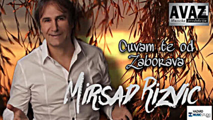 Mirsad Rizvic - 2020 - Cuvam te od zaborava (hq) (bg sub)