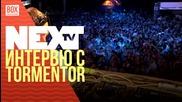 NEXTTV 021: Гост DJ: Интервю с Торментор