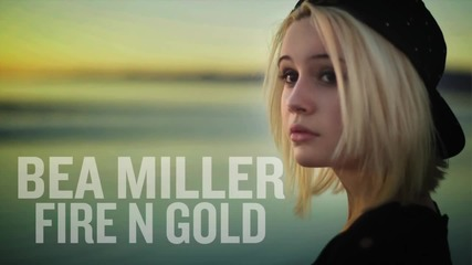 Bea Miller - Fire N Gold