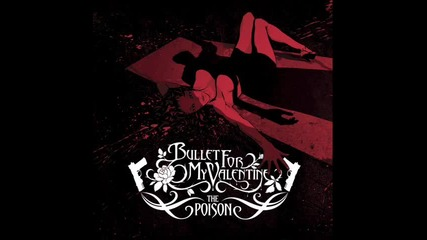 Bullet For My Valentine-the Poison