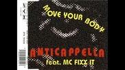 Anticappella feat. Mc Fixx It - Move your body (radio mix)