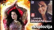 Dragana Mirkovic - Eksplozija - (audio 2008)
