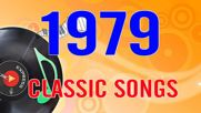 Top Classic Songs Of 1979 - Best Oldie 70's Music Hits - 70's Golden Oldies Songs
