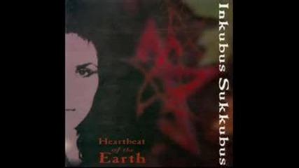 Inkubus Sukkubus - Heartbeat of the Earth