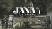 Jana Kramer - Why You Wanna (Official Audio) (Оfficial video)