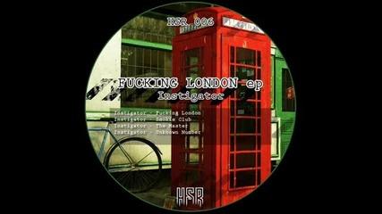 Instigator - Fucking London