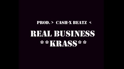 Krass - Real Business (prod. Cash-x-beatz)